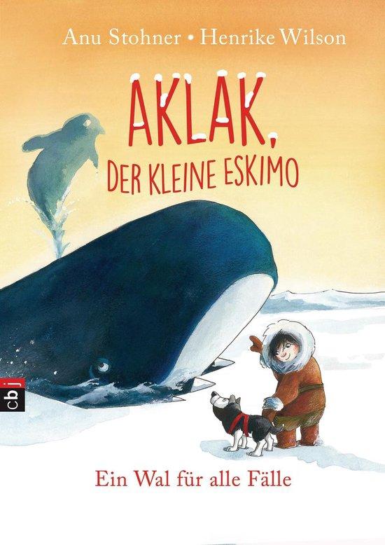 Boek cover Aklak, der kleine Eskimo - Ein Wal für alle Fälle van Anu Stohner (Onbekend)