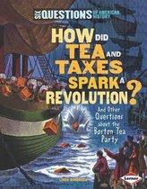 How Did Tea and Taxes Spark a Revolution?