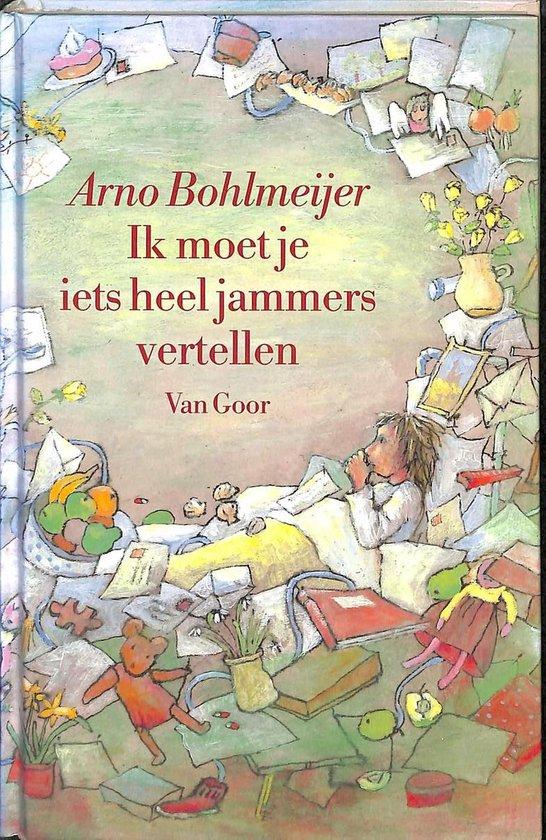 Ik moet je iets heel jammers vertellen - Arno Bohlmeijer |