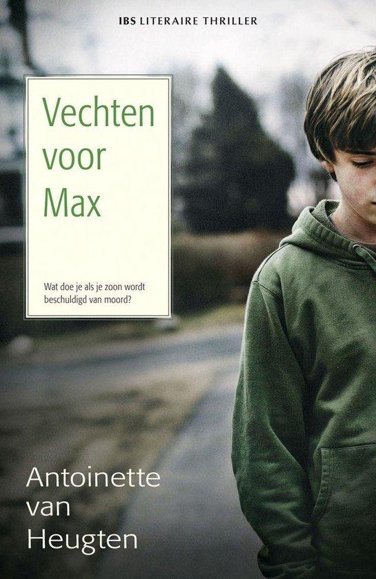 Vechten Voor Max - Antoinette van Heugten |