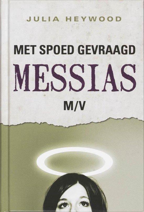 Met spoed gevraagd : messias m/v - J. Heywood  