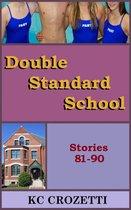 Double Standard School: Stories 81-90