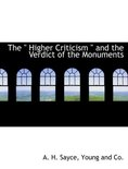 The Higher Criticism and the Verdict of the Monuments