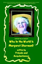 Who in the World is Margaret Sherman?