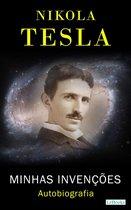 NIKOLA TESLA: Minhas Invenções - Autobiografia