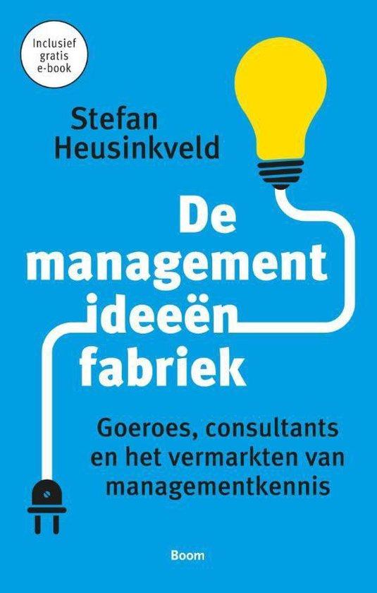 De managementideeënfabriek - Stefan Heusinkveld |