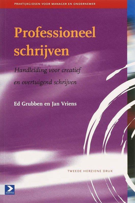 Praktijkgidsen voor manager en ondernemer - Professioneel schrijven - E. Grubben |