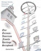 Our German-American Family Heritage Scrapbook