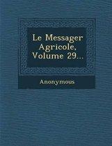 Le Messager Agricole, Volume 29...