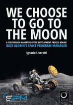 We Choose to Go to the Moon