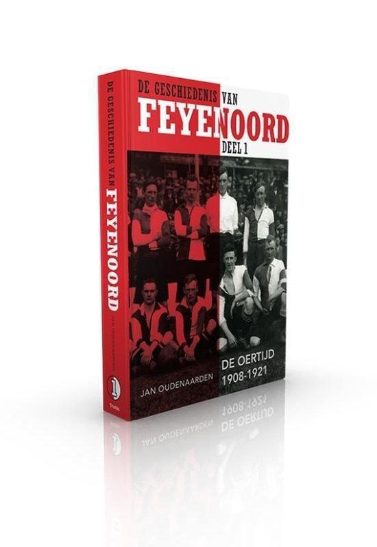 De geschiedenis van Feyenoord 1 - De Oertijd 1908-1921 - Jan Oudenaarden |