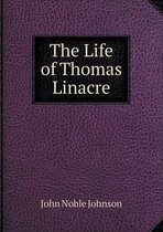 The Life of Thomas Linacre