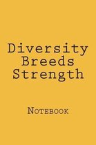Diversity Breeds Strength