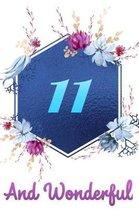 11 and Wonderful