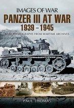 Panzer III at War 1939 - 1945