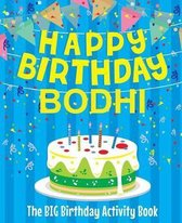 Happy Birthday Bodhi - The Big Birthday Activity Book