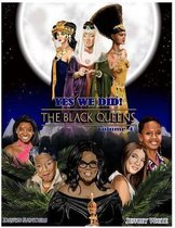 Yes We Did! the Black Queens Illustrated