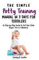 The Simple Potty Training Manual in 3 Days for Toddlers