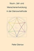 Raum-, Zeit- Und Menschenentwicklung in Der Gienowmethode
