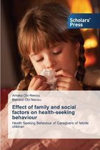 Omslag Effect of Family and Social Factors on Health-Seeking Behaviour