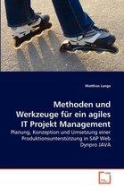 Methoden und Werkzeuge fur ein agiles IT Projekt Management