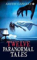 Twelve Paranormal Tales
