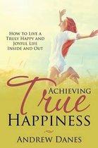 Boek cover Achieving True Happiness van Andrew Danes