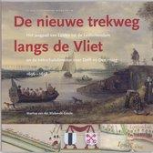 Leidse historische reeks 19 - Nieuwe trekweg langs de Vliet