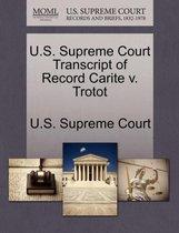 U.S. Supreme Court Transcript of Record Carite V. Trotot
