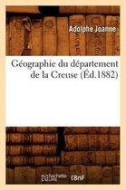 Geographie du departement de la Creuse (Ed.1882)