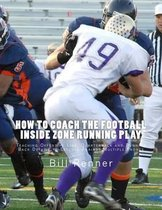 How to Coach the Football Inside Zone Running Play