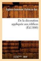 de la D coration Appliqu e Aux difices ( d.1880)