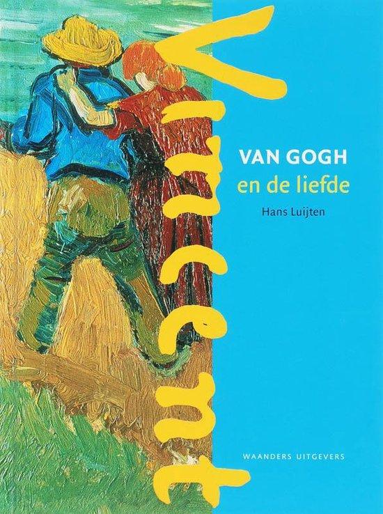 Vincent van Gogh en de liefde - H. Luijten |