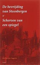 De Bevrijding Van Steenbergen, Of Scherven Van Een Spiegel