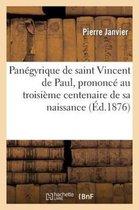 Panegyrique de saint Vincent de Paul, prononce au troisieme centenaire de sa naissance