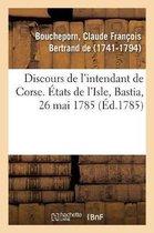 Discours de l'intendant de Corse, nomme a l'intendance de Pau et Bayonne