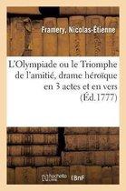 L'Olympiade ou le Triomphe de l'amitie, drame heroique en 3 actes et en vers, mele de musique