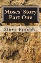 Moses' Story Part One