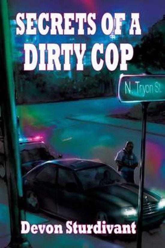 Secrets of a Dirty Cop