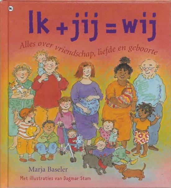 Ik+ Jij= Wij - Marja Baseler |