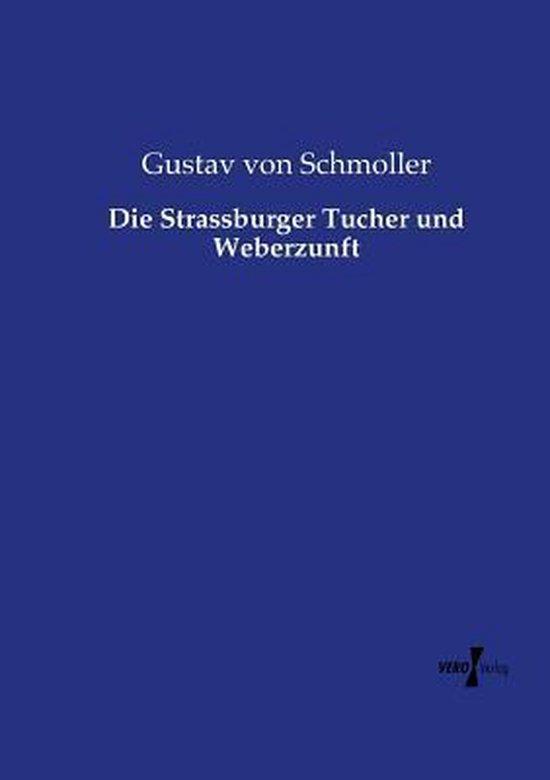 Die Strassburger Tucher und Weberzunft