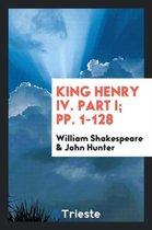 King Henry IV. Part I; Pp. 1-128