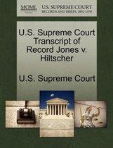 U.S. Supreme Court Transcript of Record Jones V. Hiltscher
