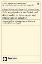 Reformen Des Deutschen Sozial- Und Arbeitsrechts Im Lichte Supra- Und Internationaler Vorgaben