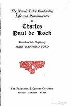 The Novels, Tales, Vaudevilles, Life and Reminiscences of Charles Paul de Kock