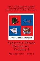 Volume 1 - Sybrina's Phrase Thesaurus - Moving Parts - Part 1
