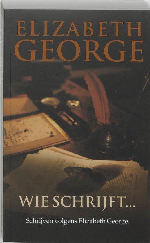 Wie Schrijft... - Elizabeth George  