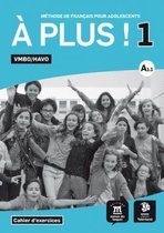A plus 1 vmbo/havo Cahier d exercises