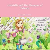 Gabriella and Her Bouquet of Friends