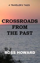 A Traveller's Tales - Crossroads from the Past